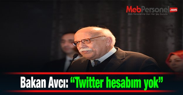 """Bakan Avcı: """"Twitter hesabım yok"""""""