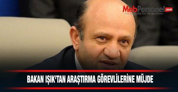 Bakan Işıktan Araştırma Görevlilerime Müjde Geldi!