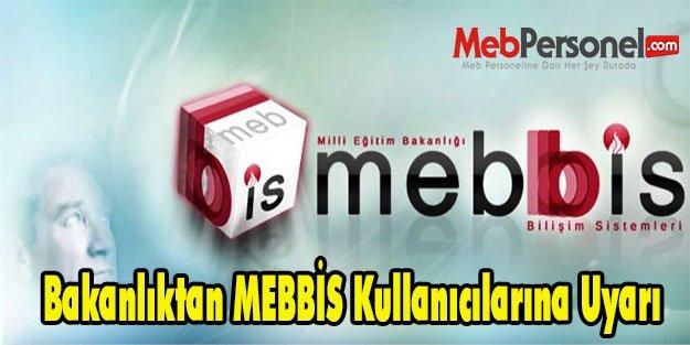 Bakanlıktan MEBBİS Kullanıcılarına Uyarı