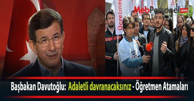 Başbakan Davutoğlu:  Adaletli davranacaksınız - Öğretmen Atamaları