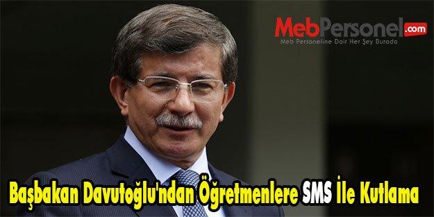 Başbakan Davutoğlu'ndan Öğretmenlere SMS İle Kutlama