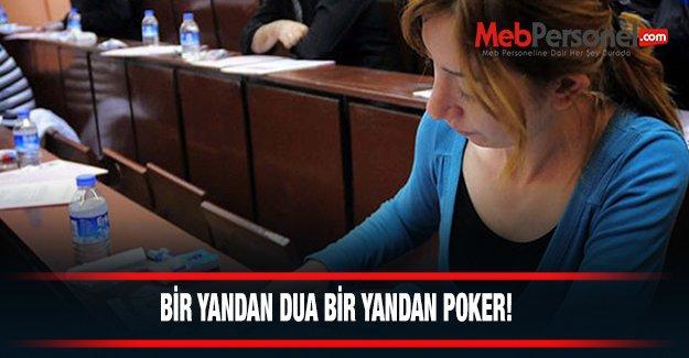Bir yanda dua bir yanda poker!
