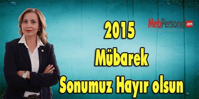 Cansel GÜVEN,2015 Mübarek, Sonumuz Hayır olsun