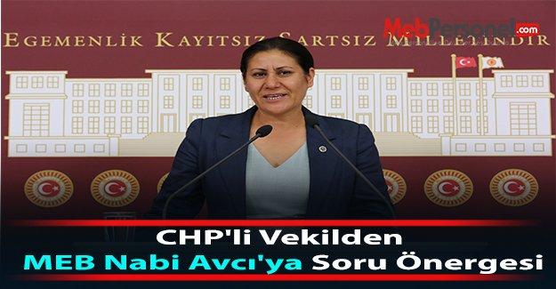 CHP'li Vekilden MEB Nabi Avcı'ya Soru Önergesi
