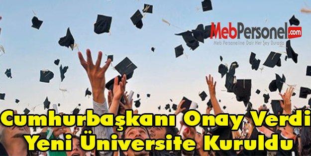 Cumhurbaşkanı Onay Verdi Yeni Üniversite Kuruldu