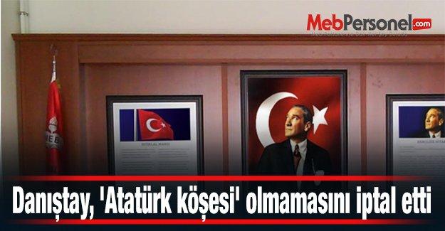 Danıştay, 'Atatürk köşesi' olmamasını iptal etti