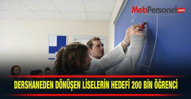 Dershaneden dönüşen liselerin hedefi 200 bin öğrenci