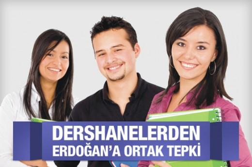 Dershanelerden Erdoğan'a ortak tepki