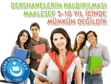 DERSHANELERİN KALDIRILMASI MAALESEF 5-10 YIL İÇİNDE MÜMKÜN DEĞİLDİR