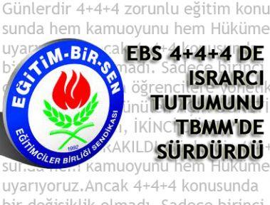 EBS 4+4+4 DE ISRARCI TUTUMUNU TBMM'DE SÜRDÜRDÜ