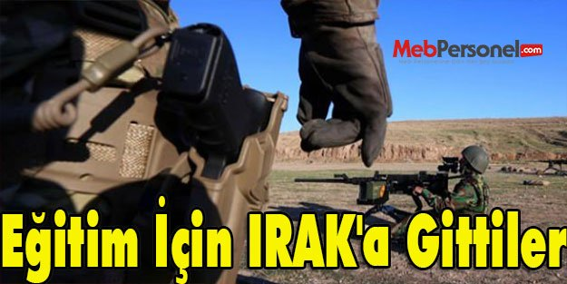 Eğitim İçin IRAK'a Gittiler
