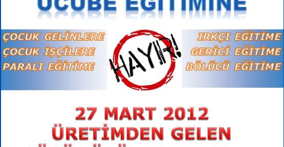 Eğitim İş ,27 MART 2012 SALI GÜNÜ TÜM TÜRKİYE'DE İŞ BIRAKIYORUZ