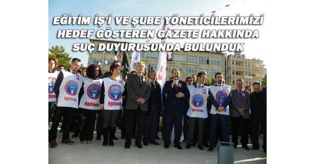 Eğitim-İş'ten AKİT Gazetesine Suç Duyurusu