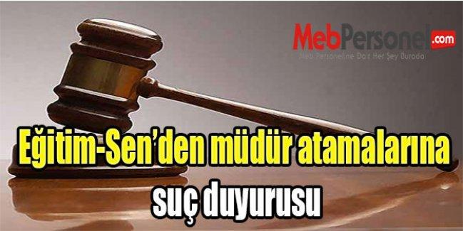Eğitim-Senden müdür atamalarına suç duyurusu
