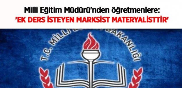 #039;Ek ders isteyen Marksist materyalisttir#039;
