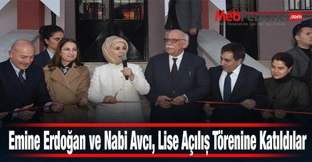 Emine Erdoğan ve Nabi Avcı, Lise Açılış Törenine Katıldılar