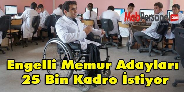 Engelli Memur Adayları 25 Bin Kadro İstiyor