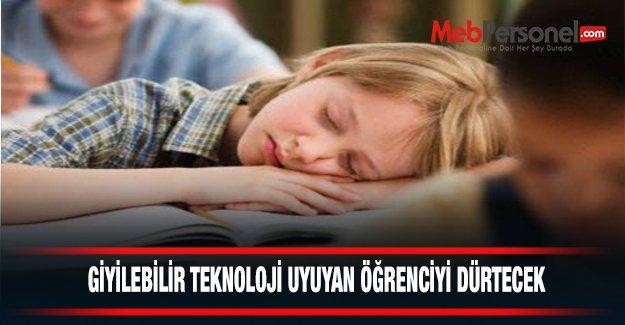 Giyilebilir teknoloji uyuyan öğrenciyi dürtecek