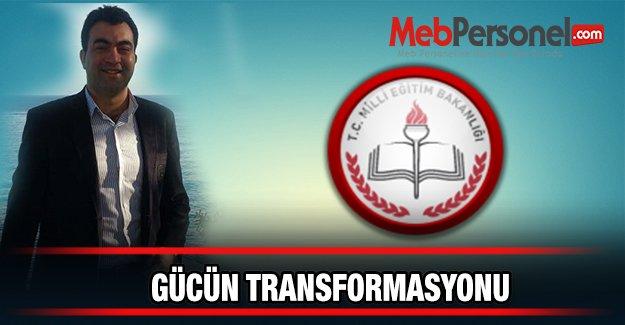 GÜCÜN TRANSFORMASYONU