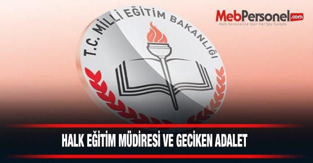 Halk Eğitim Müdiresi ve Geciken Adalet!