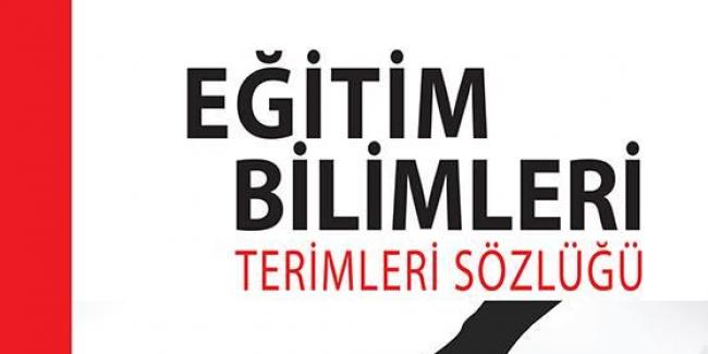 Hasan GÜNEŞ'in ''Eğitim Bilimleri Terimleri Sözlüğü'' Kitabı Çıktı