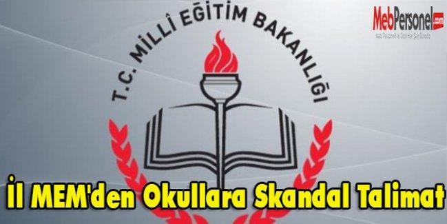 İl MEM'den Okullara Skandal talimat