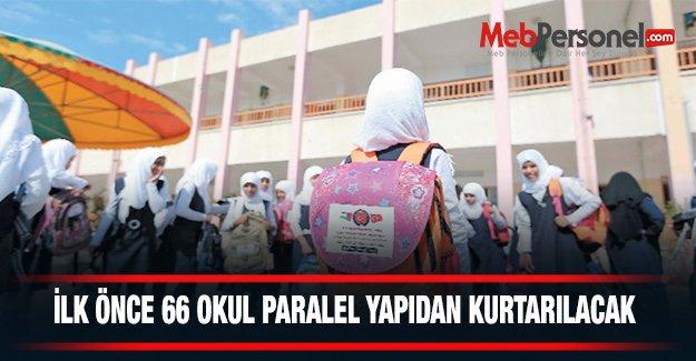 İlk önce 66 okul paralel yapıdan kurtarılacak