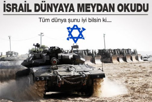 İsrail dünyaya meydan okudu