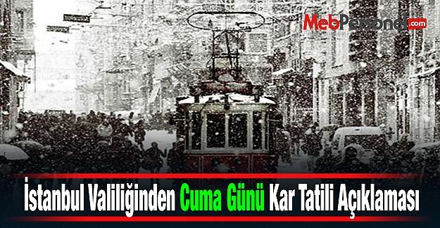 İstanbul Valiliğinden Cuma Günü Kar Tatili Açıklaması