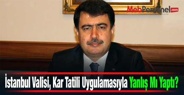 İstanbul Valisi, Kar Tatili Uygulamasıyla Yanlış Mı Yaptı?