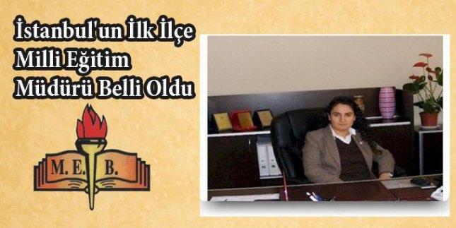 İstanbul'un İlk İlçe Milli Eğitim Müdürü Belli Oldu