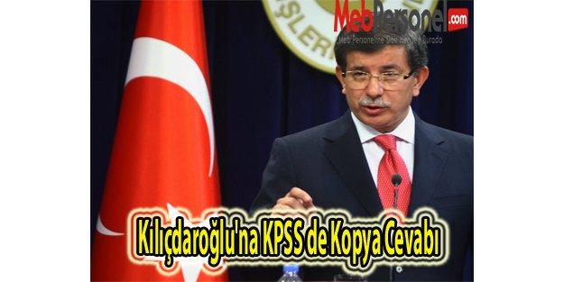 Kılıçdaroğlu'na KPSS de Kopya Cevabı