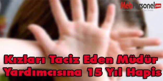 Kızları Taciz Eden Müdür Yardımcısına 15 Yıl Hapis