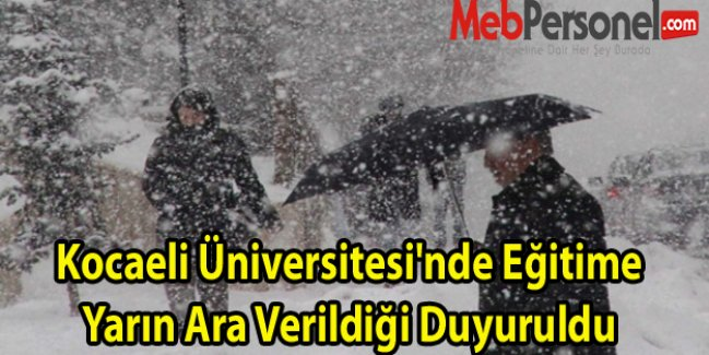 Kocaeli Üniversitesi'nde Eğitime Yarın Ara Verildiği Duyuruldu