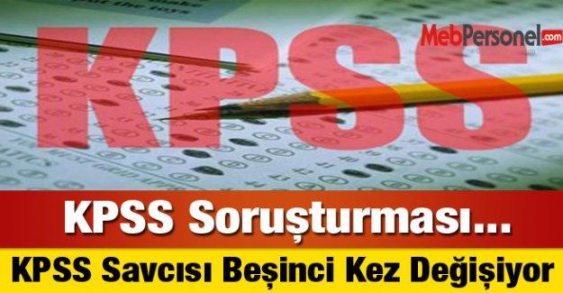 KPSS Savcısı Beşinci Kez Değişiyor