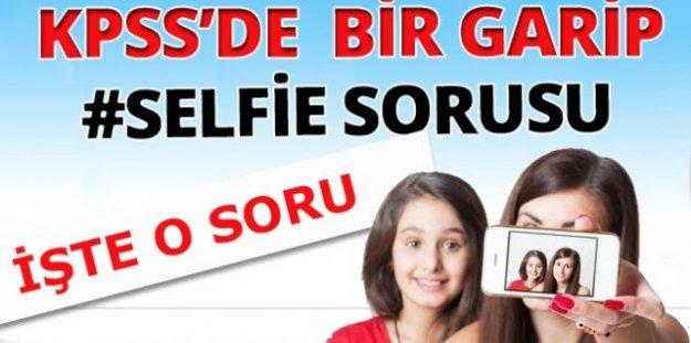 KPSS'de Selfie Sorusu gündeme düştü