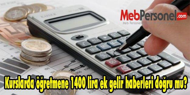 Kurslarda öğretmene 1400 lira ek gelir haberleri ne kadar doğru?