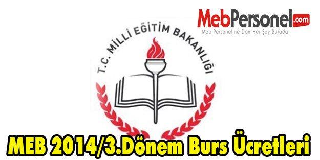 MEB 2014/3.Dönem Burs Ücretleri