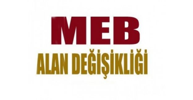 MEB, Alan Değişikliği Takvimini Açıklamalıdır