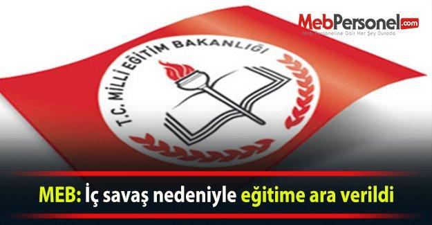 MEB: İç savaş nedeniyle eğitime ara verildi