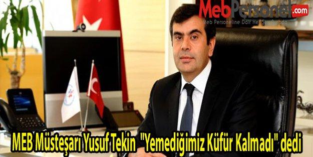 """MEB Müsteşarı Yusuf Tekin  """"Yemediğimiz Küfür Kalmadı"""" dedi"""