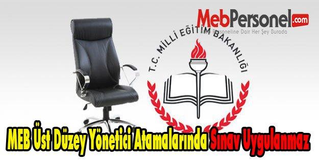 MEB Üst Düzey Yönetici Atamalarında Sınav Uygulanmaz