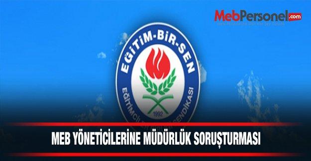 MEB Yöneticilerine Müdürlük Soruşturması