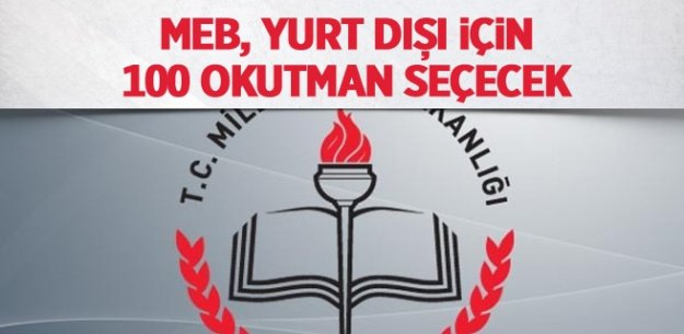 MEB, yurt dışı için 100  MEB Personeli okutman seçecek
