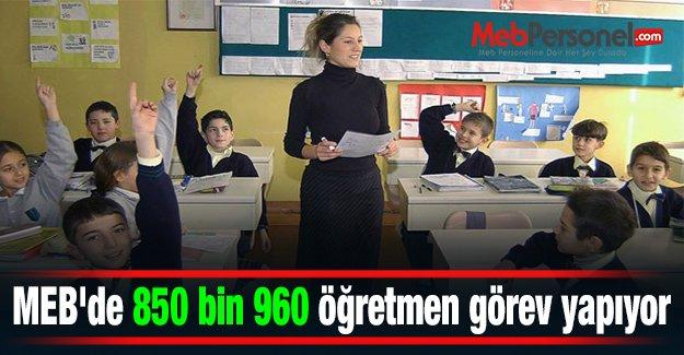 MEB'de 850 bin 960 öğretmen görev yapıyor