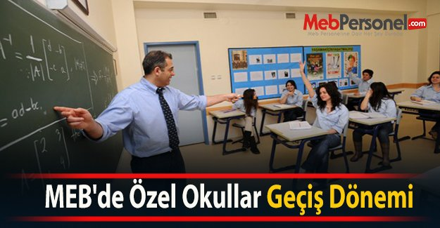 MEBde Özel Okullar Geçiş Dönemi