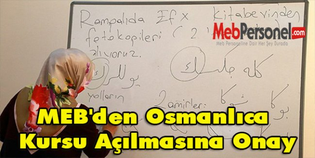 MEBden Osmanlıca Kursu Açılmasına Onay