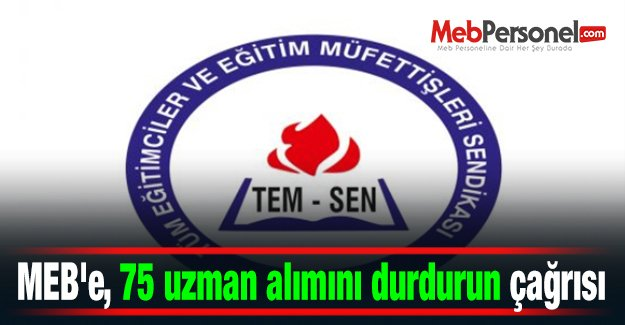 MEB'e, 75 uzman alımını durdurun çağrısı