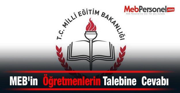 MEB'in  Öğretmenlerin Talebine  Cevabı