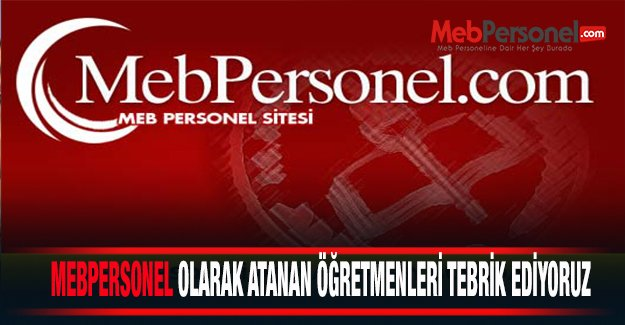 MEBPERSONEL Atanan Öğretmenleri Tebrik Ediyor